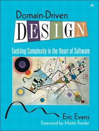 Domain-Driven DesignTackling Complexity in the Heart of Software【電子書籍】[ Eric Evans ]