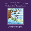 Hoppity Floppity Gang in The Search for Claire's Talent【電子書籍】[ Nana Ferrell ]