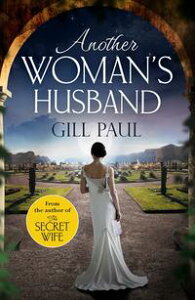 Another Woman's HusbandFrom the #1 bestselling author of The Secret Wife a sweeping story of love and betrayal behind the Crown【電子書籍】[ Gill Paul ]