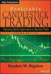 Profitable Candlestick TradingPinpointing Market Opportunities to Maximize Profits【電子書籍】[ Stephen W. Bigalow ]