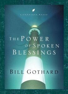 The Power of Spoken Blessings【電子書籍】[ Bill Gothard ]