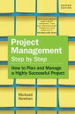 Project Management Step by StepHow to Plan and Manage a Highly Successful Project【電子書籍】[ Richard Newton ]