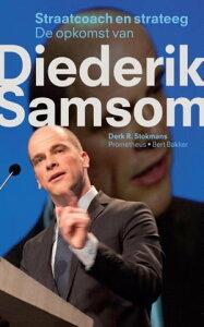 Straatcoach en strateegde opkomst van Diederik Samsom【電子書籍】[ Derk R. Stokmans ]