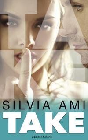 TAKE (Edizione Italiana)【電子書籍】[ Silvia Ami ]