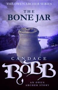 The Bone JarAn Owen Archer Short Story【電子書籍】[ Candace Robb ]