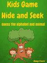 楽天Kobo電子書籍ストアで買える「Kids Game Hide And Seek Guess The Alphabet And Animal【電子書籍】[ Amy Carr ]」の画像です。価格は119円になります。