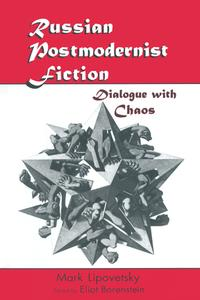 Russian Postmodernist Fiction: Dialogue with ChaosDialogue with Chaos【電子書籍】[ Mark Lipovetsky ]