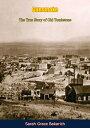 楽天Kobo電子書籍ストアで買える「GunsmokeThe True Story of Old Tombstone【電子書籍】[ Sarah Grace Bakarich ]」の画像です。価格は357円になります。