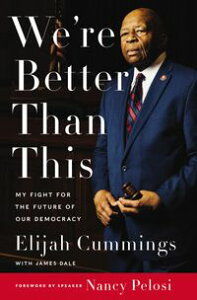 We're Better Than This【電子書籍】[ Elijah Cummings ]