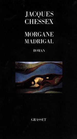 洋書, FICTION & LITERTURE Morgane Madrigal Jacques Chessex