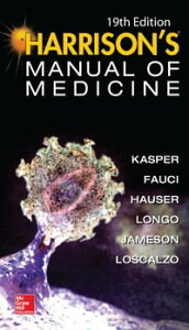 Harrisons Manual of Medicine, 19th Edition【電子書籍】[ Anthony S. Fauci ]
