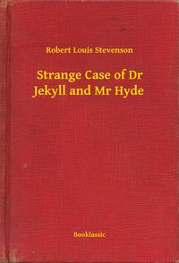 Strange Case of Dr Jekyll and Mr Hyde【電子書籍】[ Robert Louis Stevenson ]