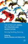The Ethics of Animal Re-creation and ModificationReviving, Rewilding, Restoring【電子書籍】