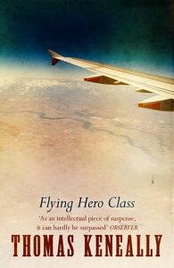 Flying Hero Class【電子書籍】[ Thomas Keneally ]