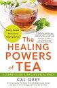 The Healing Powers of Tea【電子書籍】[ Cal Orey ]
