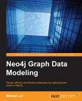 Neo4j Graph Data Modeling【電子書籍】[ Mahesh Lal ]