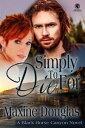 Simply to Die ForA Black Horse Canyon Novel【電子書籍】[ Maxine Douglas ]