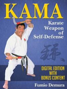 KamaKarate Weapon of Self-Defense【電子書籍】[ Fumio Demura ]