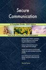 Secure Communication A Complete Guide - 2019 Edition【電子書籍】[ Gerardus Blokdyk ]