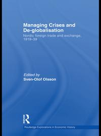 Managing Crises and De-GlobalisationNordic Foreign Trade and Exchange 1919-1939【電子書籍】