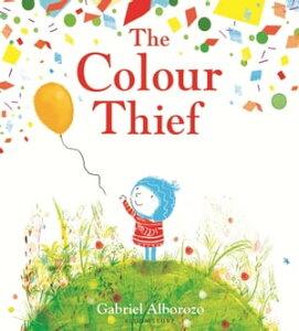 The Colour Thief【電子書籍】[ Gabriel Alborozo ]