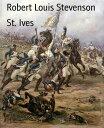 楽天Kobo電子書籍ストアで買える「St. Ives【電子書籍】[ Robert Louis Stevenson ]」の画像です。価格は150円になります。