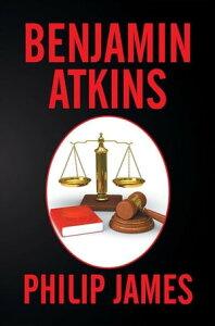 Benjamin Atkins【電子書籍】[ Philip James ]