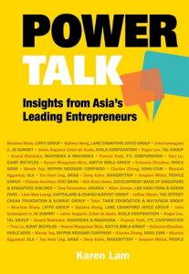Power Talk: Insights From Asia's Leading Entrepreneurs【電子書籍】[ Suet May Karen Ann Lam ]