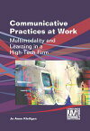 Communicative Practices at WorkMultimodality and Learning in a High-Tech Firm【電子書籍】[ Dr. Jo Anne Kleifgen ]