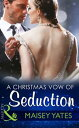 A Christmas Vow Of Seduction (Mills & Boon Modern) (Princes of Petras, Book 1)【電子書籍】[ Maisey Yates ]