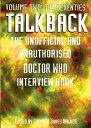 Talkback: The SeventiesThe Unofficial and Unauthorised Doctor Who Interview Book【電子書籍】[ Stephen James Walker ]