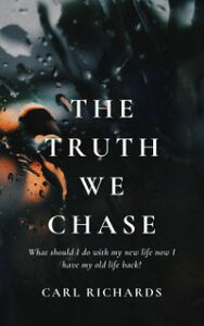 The Truth We Chase【電子書籍】[ Carl Richards ]