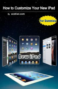 How to Customize Your New iPad【電子書籍】[ ace kiwi ]