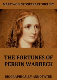 The Fortunes Of Perkin Warbeck【電子書籍】[ Mary Wollstonecraft Shelley ]