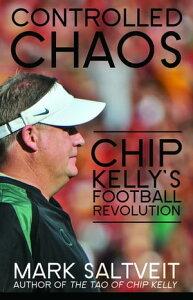 Controlled ChaosChip Kelly's Football Revolution【電子書籍】[ Mark Saltveit ]