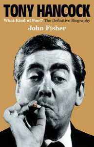 Tony Hancock: The Definitive Biography【電子書籍】[ John Fisher ]