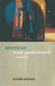 American Avant-Garde TheatreA History【電子書籍】[ Arnold Aronson ]