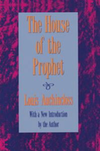 The House of the Prophet【電子書籍】[ Louis Auchincloss ]