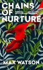Chains of Nurture A Novel【電子書籍】[ Max Watson ]