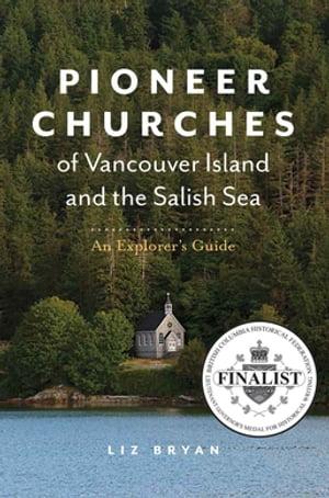 洋書, ART & ENTERTAINMENT Pioneer Churches of Vancouver Island and the Salish Sea An Explorers Guide Liz Bryan