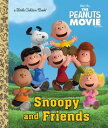 Snoopy and Friends (The Peanuts Movie)【電子書籍】[ Golden Books ]