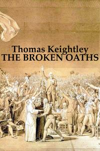 THE BROKEN OATHS【電子書籍】[ Thomas Keightley ]