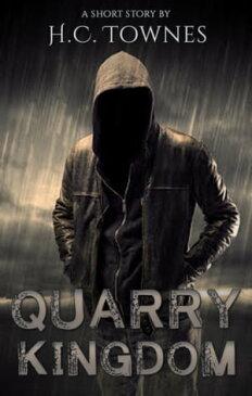Quarry Kingdom【電子書籍】[ H.C. Townes ]
