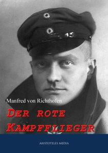 Der rote Kampfflieger【電子書籍】[ Manfred von Richthofen ]