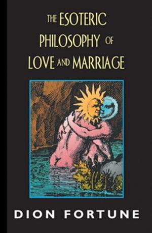 洋書, SOCIAL SCIENCE The Esoteric Philosophy of Love and Marriage Dion Fortune