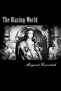 The Blazing-World【電子書籍】[ Margaret Cavendish ]