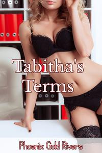 Tabitha's Terms【電子書籍】[ Phoenix Gold Rivers ]