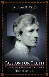 Passion for TruthThe Life of John Henry Newman【電子書籍】[ Juan R. Velez ]