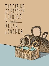 The Firing of Stephen Ledberg【電子書籍】[ Allan Lenzner ]