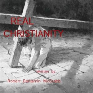 Real Chistianityfaith in a hard world【電子書籍】[ Robert Benjamin McCrabb ]